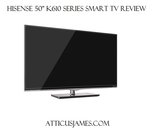 Hisense 50 K610 Series Smart TV Review