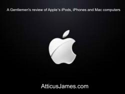 A Gentlemen's review of Apple's iPods, iPhones and Mac computers