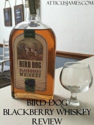 Bird Dog Blackberry Whiskey Review and Recipe